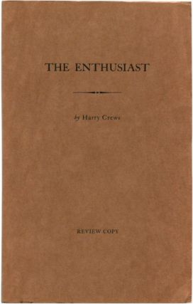 THE ENTHUSIAST. Harry Crews.