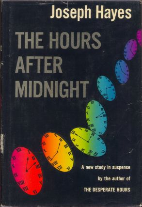 THE HOURS AFTER MIDNIGHT. Joseph Hayes.