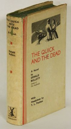 THE QUICK AND THE DEAD: A Novel. Gerald Bullett.