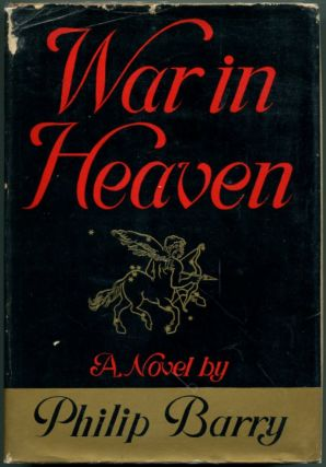 WAR IN HEAVEN. Philip Barry.