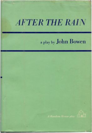 AFTER THE RAIN. John Bowen.