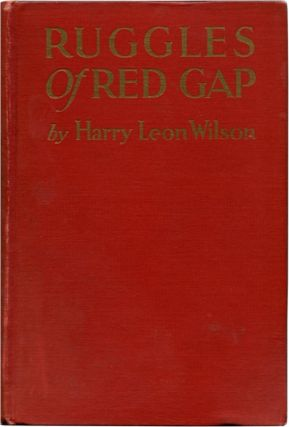 RUGGLES OF RED GAP. Harry Leon Wilson.
