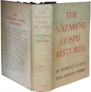 THE NAZARENE GOSPEL RESTORED. Robert Graves, Joshua, And Podro.