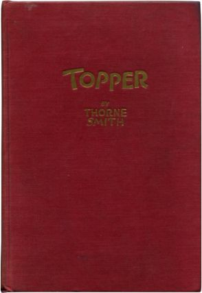 TOPPER: An Improbable Adventure. Thorne Smith