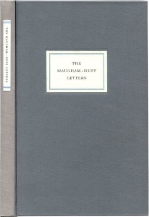 THE LETTERS OF WILLIAM SOMERSET MAUGHAM TO LADY DUFF. W. Somerset Maugham