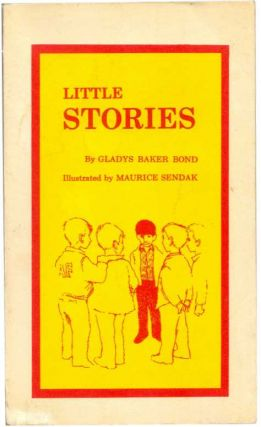 LITTLE STORIES. Maurice Sendak, Gladys Baker Bond.