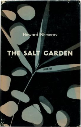 THE SALT GARDEN: Poems. Howard Nemerov.
