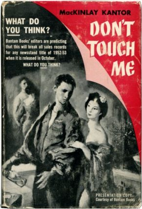 DON'T TOUCH ME. MacKinlay Kantor.