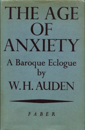 THE AGE OF ANXIETY. W. H. Auden