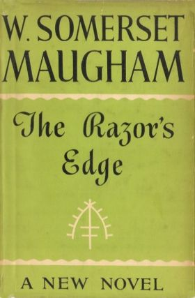 THE RAZOR'S EDGE. W. Somerset Maugham