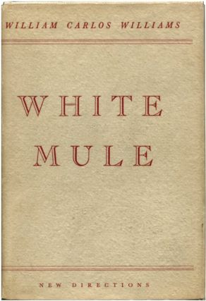 WHITE MULE. William Carlos Williams.