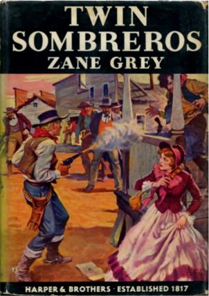 TWIN SOMBREROS. Zane Grey.