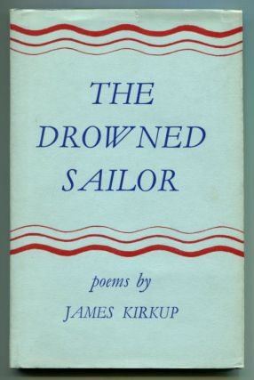 THE DROWNED SAILOR And Other Poems. James Kirkup.