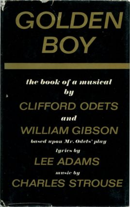 GOLDEN BOY: A Book of a Musical. Clifford Odets, , William Gibson.