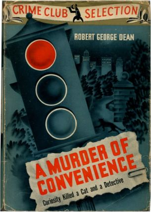 A MURDER OF CONVENIENCE. Robert George Dean
