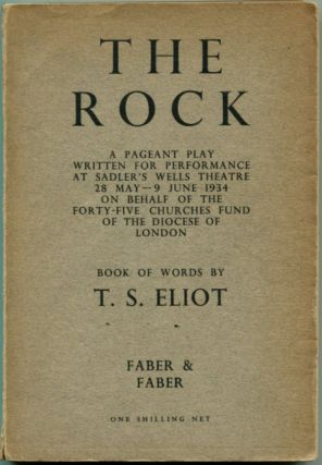 THE ROCK: A Pageant Play. T. S. Eliot.