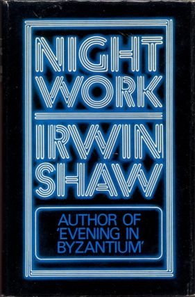 NIGHTWORK. Irwin Shaw.