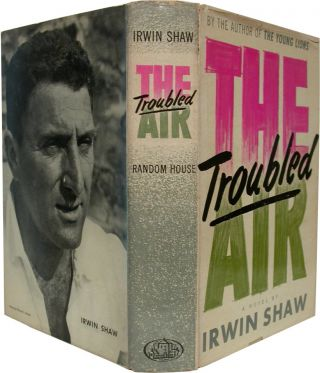 THE TROUBLED AIR. Irwin Shaw.