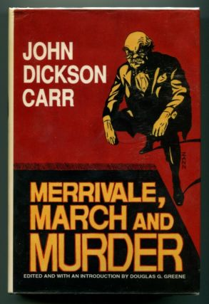 MERRIVALE, MARCH AND MURDER. John Dickson Carr.