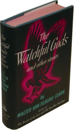 THE WATCHFUL GODS: and Other Stories. Walter Van Tilburg Clark