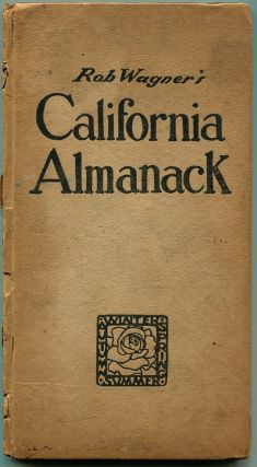 ROB WAGNER'S CALIFORNIA ALMANACK. Rob Wagner.