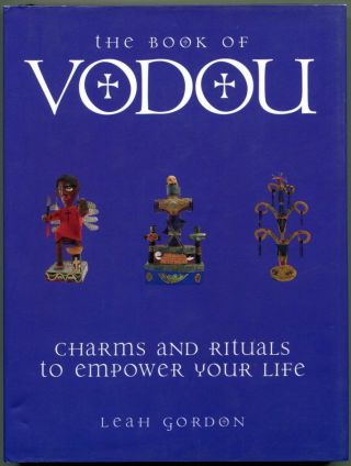 THE BOOK OF VOODOU: Charms and Rituals to Empower Your Life.