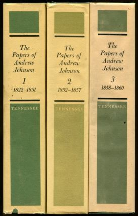 THE PAPERS OF ANDREW JOHNSON. Andrew Johnson, LeRoy P. Graf, Ralph W. Haskins.