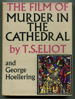 THE FILM OF MURDER IN THE CATHEDRAL. T. S. Eliot.