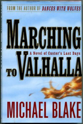 MARCHING TO VALHALLA: A Novel of Custer's Last Days.