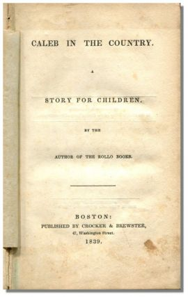 CALEB IN THE COUNTRY: Story for Children. Jacob Abbott