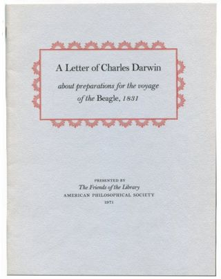 A LETTER OF CHARLES DARWIN: About the Preparations for the Voyage of the Beagle, 1831. Charles...