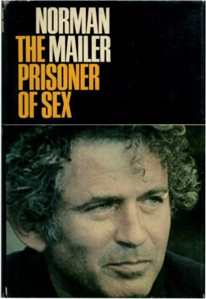 THE PRISONER OF SEX. Norman Mailer.