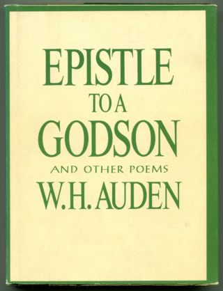 EPISTLE TO A GODSON: and Other Poems. W. H. Auden