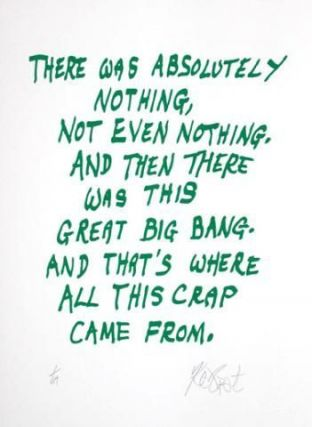 "CONFETTI #2: ""There was absolutely nothing . . .""; Limited Edition, Signed Silkscreen Print. Kurt Vonnegut, Jr."