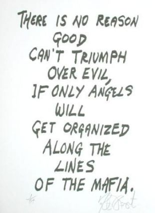 "CONFETTI #24: ""There is no reason good can't triumph over evil . . .""; Limited Edition, Signed Silkscreen Print. Kurt Vonnegut, Jr."