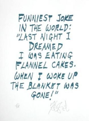 "CONFETTI #27: ""Funniest joke in the world . . .""; Limited Edition, Signed Silkscreen Print. Kurt Vonnegut, Jr."