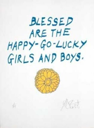 "CONFETTI #35: ""Blessed are the happy-go-lucky girls and boys""; Limited Edition, Signed Silkscreen Print."