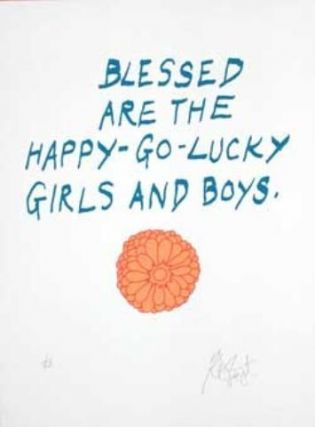 "CONFETTI #36: ""Blessed are the happy-go-lucky girls and boys""; Limited Edition, Signed Silkscreen Print. Kurt Vonnegut, Jr."