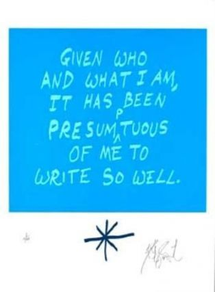 "CONFETTI #53: ""Given who and what I am . . . ""; Limited Edition, Signed Silkscreen Print. Kurt Vonnegut, Jr."