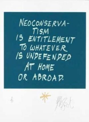 "CONFETTI #55: ""Neoconservatism is entitlement . . . ""; Limited Edition, Signed Silkscreen Print."