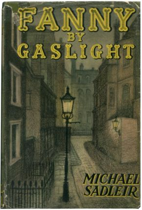 FANNY BY GASLIGHT. Michael Sadleir.