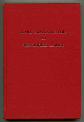 MARK TWAIN'S LETTERS TO THE ROGERS FAMILY.
