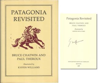 PATAGONIA REVISITED. Bruce Chatwin, , Paul Theroux.