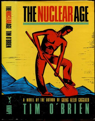 THE NUCLEAR AGE. Tim O'Brien.