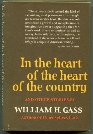 IN THE HEART OF THE HEART OF THE COUNTRY: And Other Stories. William H. Gass