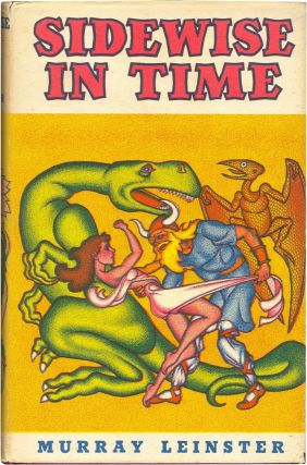 SIDEWISE IN TIME: And Other Scientific Adventures. Murray Leinster.