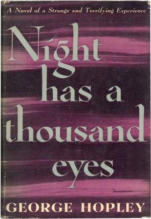 NIGHT HAS A THOUSAND EYES. George Hopley, Cornell Woolrich.