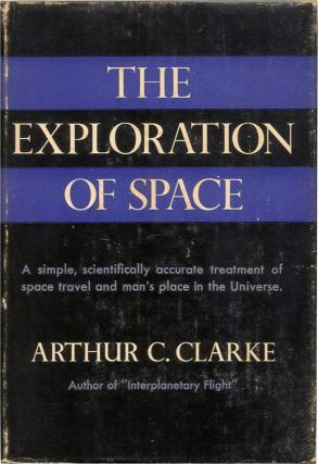 THE EXPLORATION OF SPACE. Arthur C. Clarke.