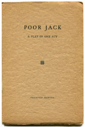 POOR JACK: A Play in One Act. James Branch Cabell.