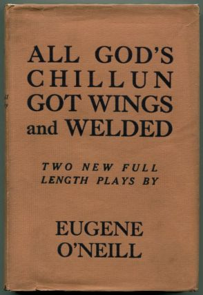 ALL GOD'S CHILLUN GOT WINGS AND WELDED. Eugene O'Neill.